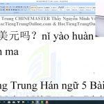 Ngữ pháp tiếng Trung HSK 1 bài 11 học tiếng Trung thầy Vũ tphcm